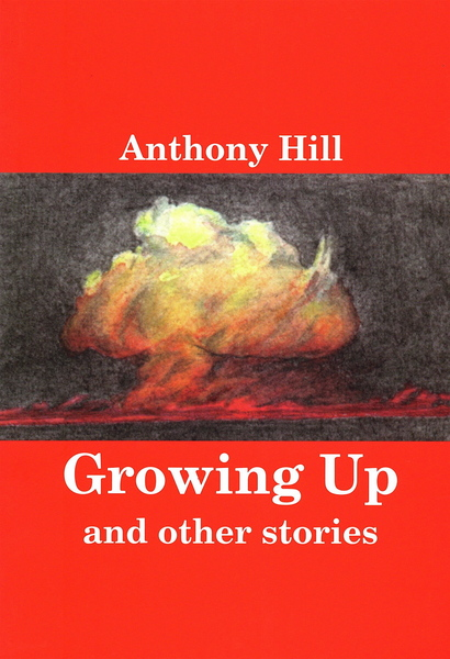 growing up by anthony hill essay Tony birch is a writer of short fiction, novels and essays  she is the co-editor of  coming of age: growing up muslim in australia  anthony hill is an award- winning author of historically accurate books for children and young adults.